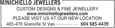 Minichiello Jewellers (604-685-4439) - Annonce illustrée - CUSTOM DESIGNS & FINE JEWELLERY www.minichiellojewellers.com PLEASE VISIT US AT OUR NEW LOCATION  CUSTOM DESIGNS & FINE JEWELLERY www.minichiellojewellers.com PLEASE VISIT US AT OUR NEW LOCATION