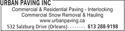 Urban Paving Inc (613-288-9198) - Annonce illustr&eacute;e - Commercial &amp; Residential Paving - Interlocking Commercial Snow Removal &amp; Hauling www.urbanpaving.ca