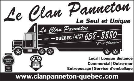 Clan Panneton de Québec (418-658-8880) - Display Ad - Le Seul et Unique LocalLongue distance I CommercialOutre-mer I EntreposageService d emballage I www.clanpanneton-quebec.com