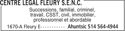 Centre Légal Fleury s.e.n.c. (514-564-4944) - Annonce illustrée - Estates, family, criminal, Employment, CSST, civil, real estate Professional & affordable  Estates, family, criminal, Employment, CSST, civil, real estate Professional & affordable