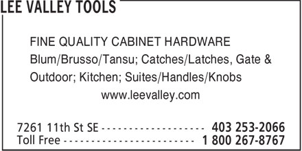 Lee Valley Tools (403-253-2066) - Annonce illustr&eacute;e - FINE QUALITY CABINET HARDWARE Blum/Brusso/Tansu; Catches/Latches, Gate &amp; Outdoor; Kitchen; Suites/Handles/Knobs www.leevalley.com