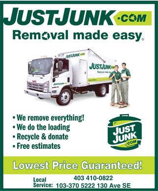 Just Junk (403-410-0822) - Annonce illustrée - 403 410-0822 Local Service: 103-370 5222 130 Ave SE