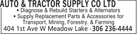 Auto & Tractor Supply Co Ltd (306-236-4444) - Display Ad - Diagnose & Rebuild Starters & Alternators Supply Replacement Parts & Accessories for Transport, Mining, Forestry, & Farming