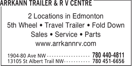 Arrkann Trailer & R V Centre (780-440-4811) - Display Ad - 2 Locations in Edmonton 5th Wheel • Travel Trailer • Fold Down Sales • Service • Parts www.arrkannrv.com  2 Locations in Edmonton 5th Wheel • Travel Trailer • Fold Down Sales • Service • Parts www.arrkannrv.com  2 Locations in Edmonton 5th Wheel • Travel Trailer • Fold Down Sales • Service • Parts www.arrkannrv.com  2 Locations in Edmonton 5th Wheel • Travel Trailer • Fold Down Sales • Service • Parts www.arrkannrv.com  2 Locations in Edmonton 5th Wheel • Travel Trailer • Fold Down Sales • Service • Parts www.arrkannrv.com  2 Locations in Edmonton 5th Wheel • Travel Trailer • Fold Down Sales • Service • Parts www.arrkannrv.com  2 Locations in Edmonton 5th Wheel • Travel Trailer • Fold Down Sales • Service • Parts www.arrkannrv.com  2 Locations in Edmonton 5th Wheel • Travel Trailer • Fold Down Sales • Service • Parts www.arrkannrv.com  2 Locations in Edmonton 5th Wheel • Travel Trailer • Fold Down Sales • Service • Parts www.arrkannrv.com  2 Locations in Edmonton 5th Wheel • Travel Trailer • Fold Down Sales • Service • Parts www.arrkannrv.com  2 Locations in Edmonton 5th Wheel • Travel Trailer • Fold Down Sales • Service • Parts www.arrkannrv.com  2 Locations in Edmonton 5th Wheel • Travel Trailer • Fold Down Sales • Service • Parts www.arrkannrv.com  2 Locations in Edmonton 5th Wheel • Travel Trailer • Fold Down Sales • Service • Parts www.arrkannrv.com  2 Locations in Edmonton 5th Wheel • Travel Trailer • Fold Down Sales • Service • Parts www.arrkannrv.com  2 Locations in Edmonton 5th Wheel • Travel Trailer • Fold Down Sales • Service • Parts www.arrkannrv.com  2 Locations in Edmonton 5th Wheel • Travel Trailer • Fold Down Sales • Service • Parts www.arrkannrv.com  2 Locations in Edmonton 5th Wheel • Travel Trailer • Fold Down Sales • Service • Parts www.arrkannrv.com  2 Locations in Edmonton 5th Wheel • Travel Trailer • Fold Down Sales • Service • Parts www.arrkannrv.com