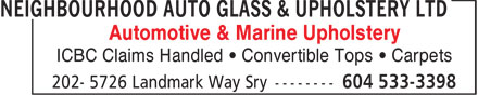 Neighbourhood Auto Glass &amp; Upholstery Ltd (604-533-3398) - Display Ad - Automotive &amp; Marine Upholstery ICBC Claims Handled &bull; Convertible Tops &bull; Carpets
