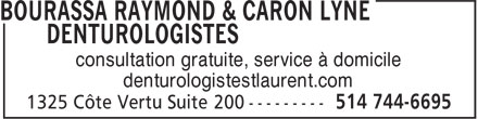 Bourassa Raymond & Caron Lyne Denturologistes (514-744-6695) - Display Ad - consultation gratuite, service à domicile denturologistestlaurent.com  consultation gratuite, service à domicile denturologistestlaurent.com