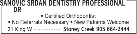 Popovic Lou Dr (905-664-2444) - Annonce illustrée - • Certified Orthodontist • No Referrals Necessary • New Patients Welcome