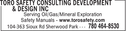 Toro Safety Consulting Development & Design Inc (780-464-8530) - Display Ad - Serving Oil/Gas/Mineral Exploration Safety Manuals - www.torosafety.com  Serving Oil/Gas/Mineral Exploration Safety Manuals - www.torosafety.com