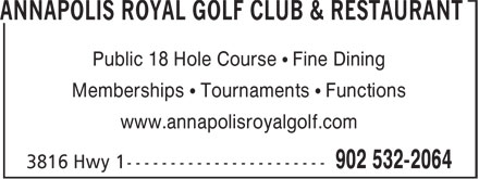 Annapolis Royal Golf Club & Restaurant (902-532-2064) - Display Ad - Public 18 Hole Course • Fine Dining Memberships • Tournaments • Functions www.annapolisroyalgolf.com