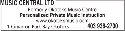 Music Central Ltd (403-938-2700) - Annonce illustrée - Formerly Okotoks Music Centre Personalized Private Music Instruction www.okotoksmusic.com