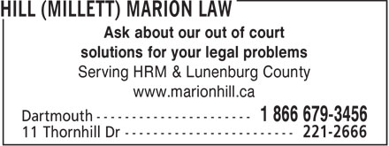 Hill (Millett) Marion Law (1-866-679-3456) - Annonce illustrée - Ask about our out of court solutions for your legal problems Serving HRM & Lunenburg County www.marionhill.ca