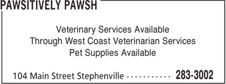 Pawsitively Pawsh (709-283-3002) - Annonce illustrée - Veterinary Services Available Through West Coast Veterinarian Services Pet Supplies Available