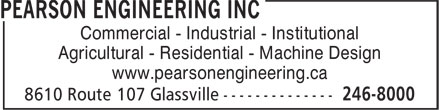 Pearson Engineering Inc (506-246-8000) - Annonce illustrée - Commercial - Industrial - Institutional Agricultural - Residential - Machine Design www.pearsonengineering.ca Commercial - Industrial - Institutional Agricultural - Residential - Machine Design www.pearsonengineering.ca
