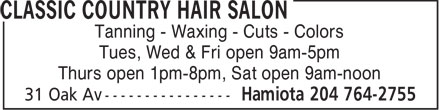 Classic Country Hair Salon (204-764-2755) - Annonce illustrée - Tanning - Waxing - Cuts - Colors Tues, Wed & Fri open 9am-5pm Thurs open 1pm-8pm, Sat open 9am-noon