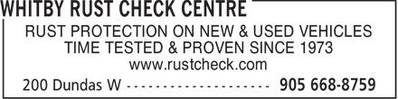 Whitby Rustcheck Centre (905-668-8759) - Display Ad - RUST PROTECTION ON NEW & USED VEHICLES TIME TESTED & PROVEN SINCE 1973 www.rustcheck.com