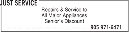 Just Service (289-799-1953) - Annonce illustrée - Repairs & Service to All Major Appliances Senior's Discount
