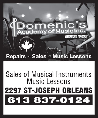 Domenics Academy Of Music (613-837-0124) - Display Ad - Repairs ~ Sales ~ Music Lessons Sales of Musical Instruments Music Lessons 2297 ST-JOSEPH ORLEANS 613 837-0124