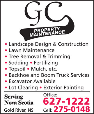 GC Property Maintenance & Landscape Construction (902-275-0148) - Annonce illustrée - Landscape Design & Construction Lawn Maintenance Tree Removal & Trimming Sodding   Fertilizing Topsoil   Mulch, etc. Backhoe and Boom Truck Services Excavator Available Lot Clearing   Exterior Painting