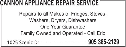 Cannon Appliance Repair Service (905-385-2129) - Annonce illustrée - Repairs to all Makes of Fridges, Stoves, Washers, Dryers, Dishwashers One Year Guarantee Family Owned and Operated - Call Eric