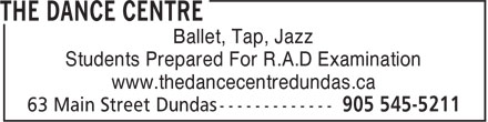 The Dance Centre (905-545-5211) - Display Ad - Ballet, Tap, Jazz Students Prepared For R.A.D Examination www.thedancecentredundas.ca