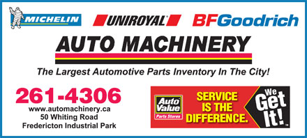 Auto Machinery & General Supply Co. Ltd. (506-453-1600) - Annonce illustrée - We Get 261-4306 It!TM