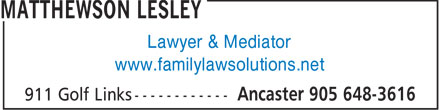 Matthewson Lesley (905-648-3616) - Annonce illustrée - Lawyer & Mediator www.familylawsolutions.net  Lawyer & Mediator www.familylawsolutions.net
