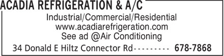 Acadia Refrigeration & A/C (902-678-7868) - Display Ad - Industrial/Commercial/Residential www.acadiarefrigeration.com See ad @Air Conditioning