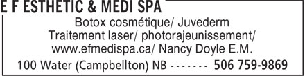 E F Esthetic & Medi Spa (506-759-9869) - Display Ad - Botox cosmétique/ Juvederm Traitement laser/ photorajeunissement/ www.efmedispa.ca/ Nancy Doyle E.M.