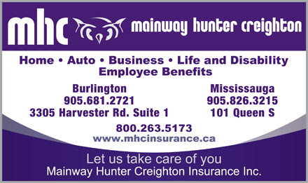 Mainway Hunter Creighton Insurance Inc (289-290-3522) - Display Ad - Burlington Mississauga 905.681.2721 905.826.3215 3305 Harvester Rd. Suite 1 101 Queen S