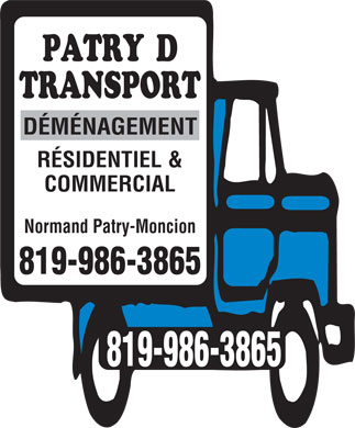 Patry D Transport (819-986-3865) - Annonce illustrée - DÉMÉNAGEMENT RÉSIDENTIEL & COMMERCIAL Normand Patry-Moncion 819-986-3865