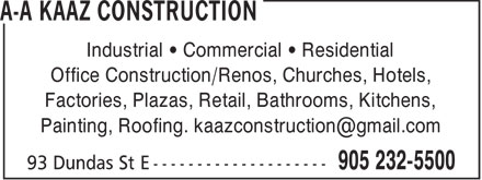 A-A Kaaz Construction (905-232-5500) - Annonce illustrée - Industrial • Commercial • Residential Office Construction/Renos, Churches, Hotels, Factories, Plazas, Retail, Bathrooms, Kitchens, Painting, Roofing. kaazconstruction@gmail.com