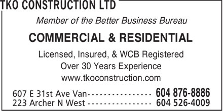 Tko Construction Ltd (604-876-8886) - Annonce illustrée - Member of the Better Business Bureau COMMERCIAL & RESIDENTIAL Licensed, Insured, & WCB Registered Over 30 Years Experience www.tkoconstruction.com