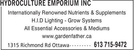Hydroculture Emporium Inc (613-715-9472) - Annonce illustrée - H.I.D Lighting - Grow Systems All Essential Accessories & Mediums www.gardenfather.ca Internationally Renowned Nutrients & Supplements