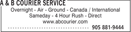 A & B Courier Service (289-807-0916) - Display Ad - Overnight - Air - Ground - Canada / International Sameday - 4 Hour Rush - Direct www.abcourier.com
