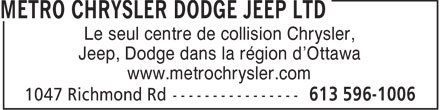 Metro Chrysler Dodge Jeep Ltd (613-596-1006) - Annonce illustrée - Le seul centre de collision Chrysler, Jeep, Dodge dans la région d'Ottawa www.metrochrysler.com