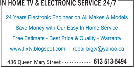 In Home TV &amp; Electronic Service 24/7 (613-513-5494) - Display Ad - 24 Years Electronic Engineer on All Makes &amp; Models Save Money with Our Easy In Home Service Free Estimate - Best Price &amp; Quality - Warranty www.fixtv.blogspot.com repairbigtv@yahoo.ca