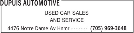 Dupuis Automotive (705-969-3648) - Display Ad - USED CAR SALES AND SERVICE  USED CAR SALES AND SERVICE