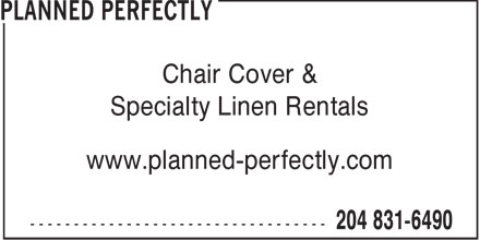 Planned Perfectly (204-831-6490) - Annonce illustr&eacute;e - Chair Cover &amp; Specialty Linen Rentals www.planned-perfectly.com  Chair Cover &amp; Specialty Linen Rentals www.planned-perfectly.com