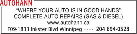 "AutoHann (204-694-0528) - Annonce illustrée - ""WHERE YOUR AUTO IS IN GOOD HANDS"" COMPLETE AUTO REPAIRS (GAS & DIESEL) www.autohann.ca  ""WHERE YOUR AUTO IS IN GOOD HANDS"" COMPLETE AUTO REPAIRS (GAS & DIESEL) www.autohann.ca"