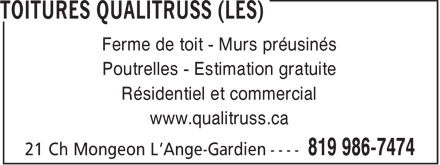Toitures Qualitruss (Les) (819-986-7474) - Display Ad - Ferme de toit - Murs préusinés Poutrelles - Estimation gratuite Résidentiel et commercial www.qualitruss.ca