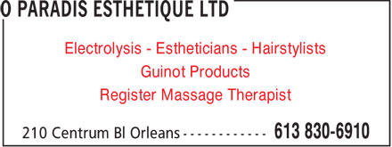 O Paradis Esthetique Ltd (613-830-6910) - Annonce illustrée - Electrolysis - Estheticians - Hairstylists Guinot Products Register Massage Therapist