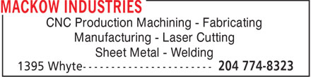 Mackow Industries (204-774-8323) - Annonce illustrée - CNC Production Machining - Fabricating Manufacturing - Laser Cutting Sheet Metal - Welding  CNC Production Machining - Fabricating Manufacturing - Laser Cutting Sheet Metal - Welding