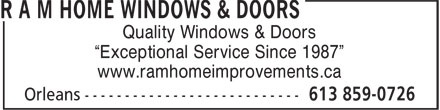 "R A M Home Windows & Doors (613-859-0726) - Annonce illustrée - Quality Windows & Doors ""Exceptional Service Since 1987"" www.ramhomeimprovements.ca"