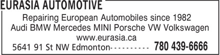 Eurasia Automotive (780-439-6666) - Annonce illustrée - Repairing European Automobiles since 1982 Audi BMW Mercedes MINI Porsche VW Volkswagen www.eurasia.ca