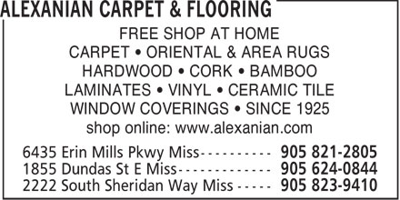 Alexanian Carpet & Flooring (905-821-2805) - Annonce illustrée - FREE SHOP AT HOME CARPET   ORIENTAL & AREA RUGS HARDWOOD   CORK   BAMBOO LAMINATES   VINYL   CERAMIC TILE WINDOW COVERINGS   SINCE 1925 shop online: www.alexanian.com