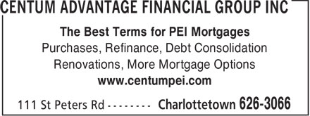 CENTUM Mortgage Partners Inc (902-626-3066) - Annonce illustr&eacute;e - The Best Terms for PEI Mortgages Purchases, Refinance, Debt Consolidation Renovations, More Mortgage Options www.centumpei.com