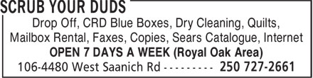 Scrub Your Duds (250-727-2661) - Display Ad - Drop Off, CRD Blue Boxes, Dry Cleaning, Quilts, Mailbox Rental, Faxes, Copies, Sears Catalogue, Internet OPEN 7 DAYS A WEEK (Royal Oak Area)
