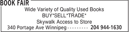 Book Fair Winnipeg (204-944-1630) - Annonce illustrée - Wide Variety of Quality Used Books BUY*SELL*TRADE* Skywalk Access to Store