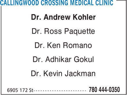 Callingwood Crossing Medical Clinic (780-444-0350) - Annonce illustr&eacute;e - Dr. Andrew Kohler Dr. Ross Paquette Dr. Ken Romano Dr. Adhikar Gokul Dr. Kevin Jackman