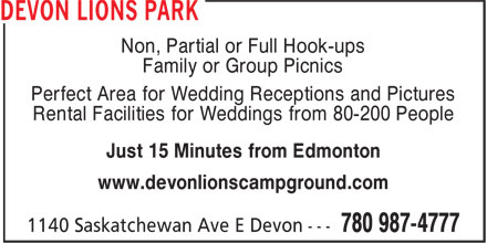 Devon Lions Park (780-987-4777) - Display Ad - Non, Partial or Full Hook-ups Family or Group Picnics Perfect Area for Wedding Receptions and Pictures Rental Facilities for Weddings from 80-200 People Just 15 Minutes from Edmonton www.devonlionscampground.com